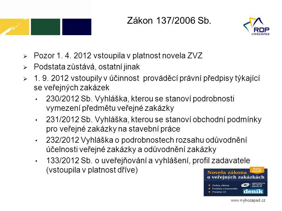 Zákon 137/2006 Sb. Pozor 1. 4. 2012 vstoupila v platnost novela ZVZ