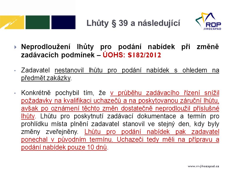 Lhůty § 39 a následující Neprodloužení lhůty pro podání nabídek při změně zadávacích podmínek – ÚOHS: S182/2012.