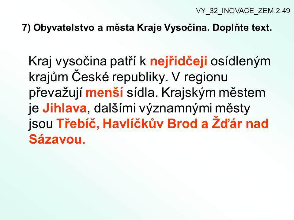 7) Obyvatelstvo a města Kraje Vysočina. Doplňte text.