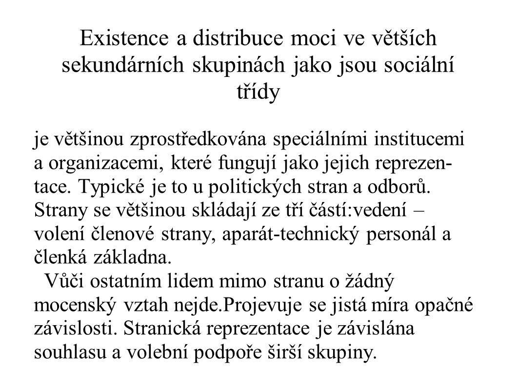Existence a distribuce moci ve větších sekundárních skupinách jako jsou sociální třídy