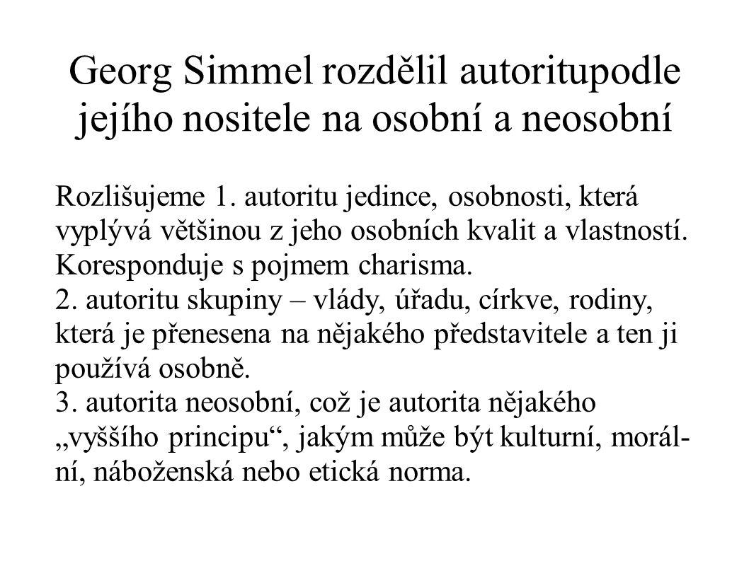 Georg Simmel rozdělil autoritupodle jejího nositele na osobní a neosobní