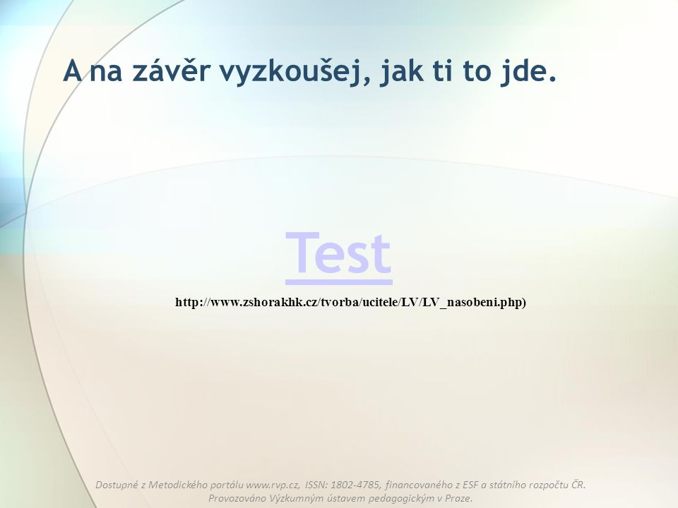 Test A na závěr vyzkoušej, jak ti to jde.