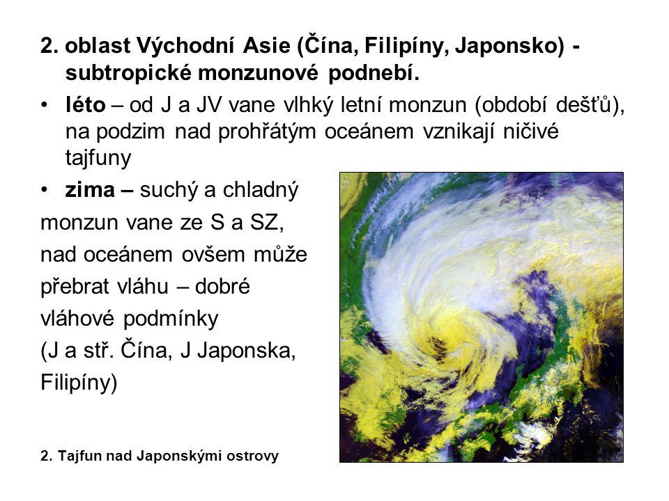 2. oblast Východní Asie (Čína, Filipíny, Japonsko) - subtropické monzunové podnebí.