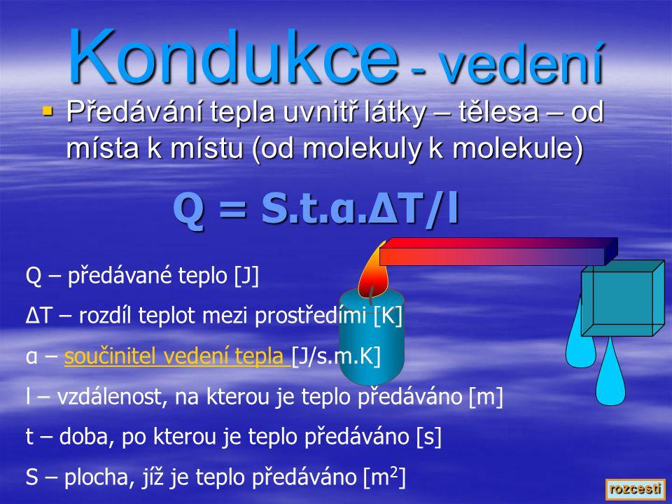 Kondukce - vedení Q = S.t.α.ΔT/l