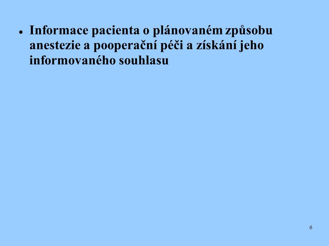 Informace pacienta o plánovaném způsobu anestezie a pooperační péči a získání jeho informovaného souhlasu