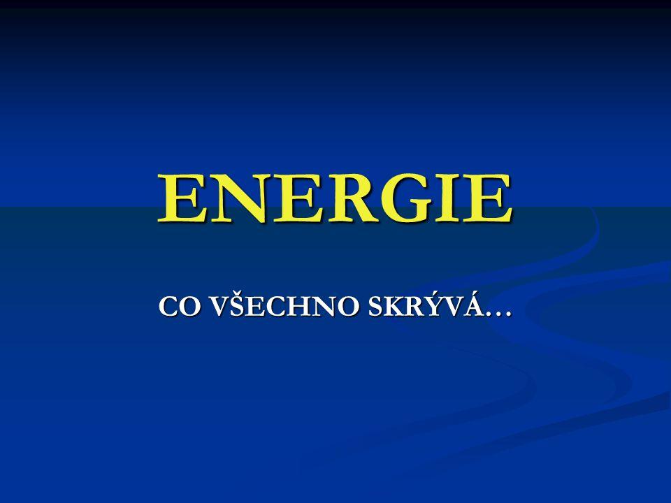 ENERGIE CO VŠECHNO SKRÝVÁ…