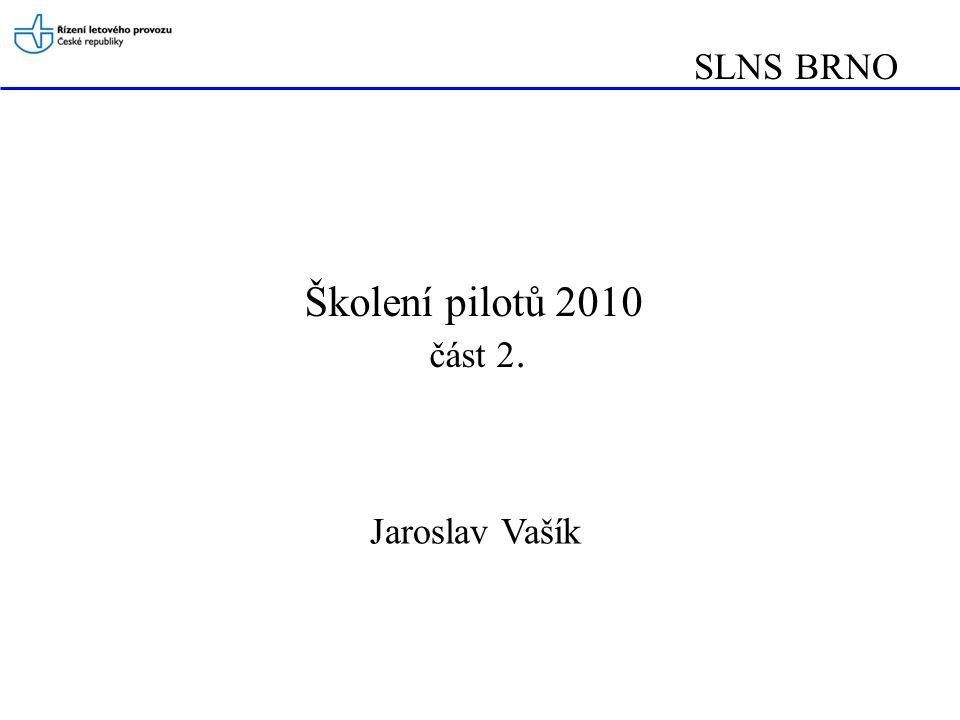 SLNS BRNO Školení pilotů 2010 část 2. Jaroslav Vašík