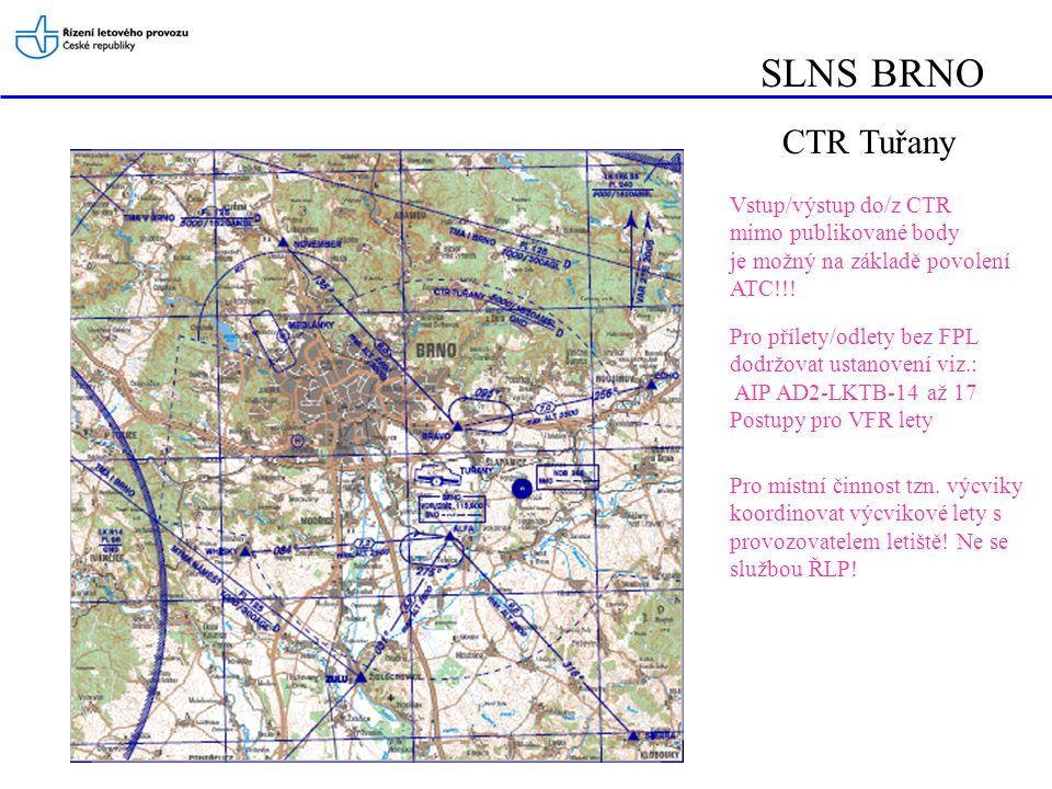 SLNS BRNO CTR Tuřany Vstup/výstup do/z CTR mimo publikované body