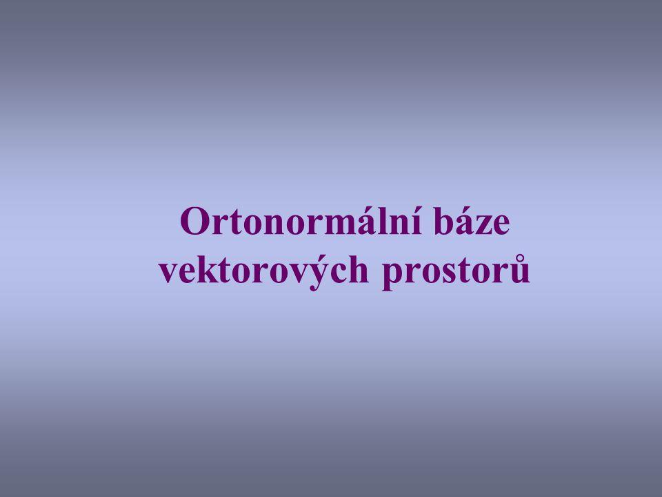 Ortonormální báze vektorových prostorů