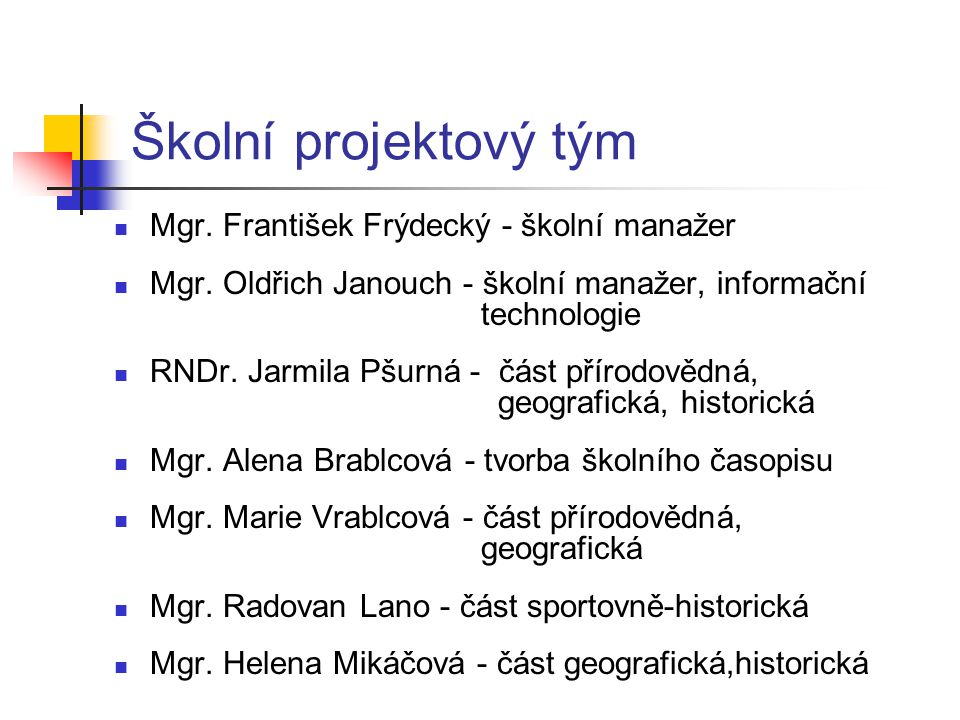 Školní projektový tým Mgr. František Frýdecký - školní manažer