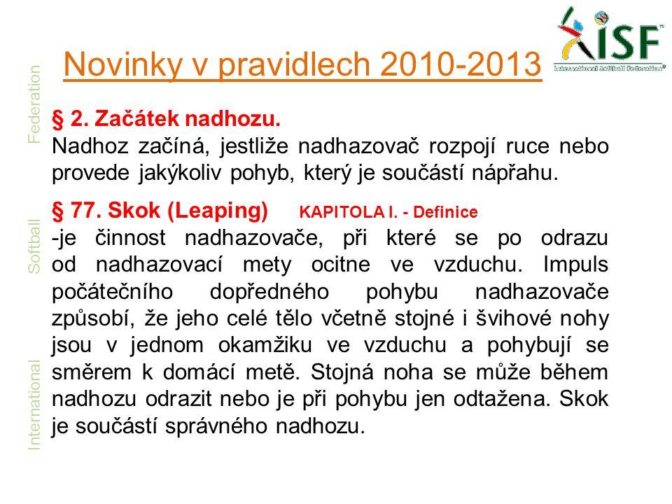 Novinky v pravidlech 2010-2013 § 2. Začátek nadhozu.