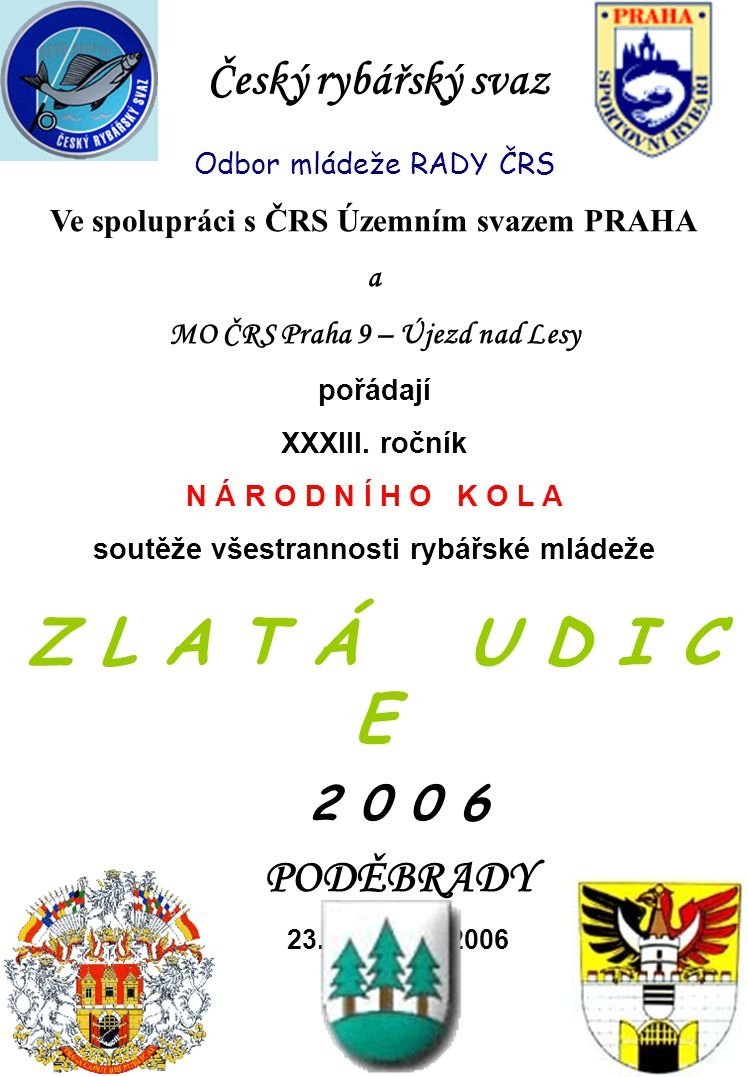 Z L A T Á U D I C E Český rybářský svaz 2 0 0 6 PODĚBRADY