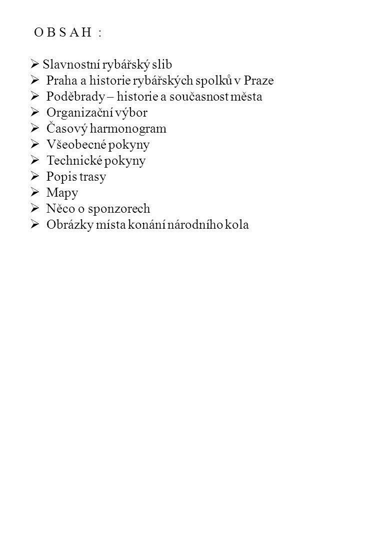 O B S A H : Slavnostní rybářský slib. Praha a historie rybářských spolků v Praze. Poděbrady – historie a současnost města.