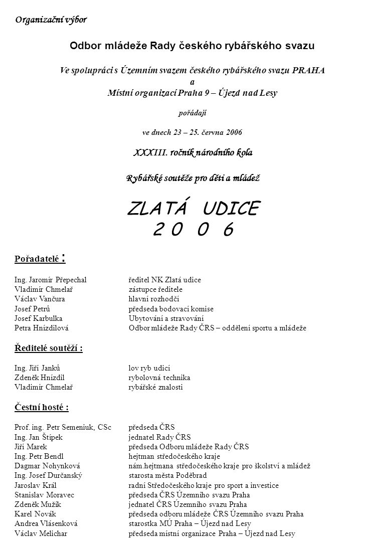 ZLATÁ UDICE 0 0 6 Organizační výbor