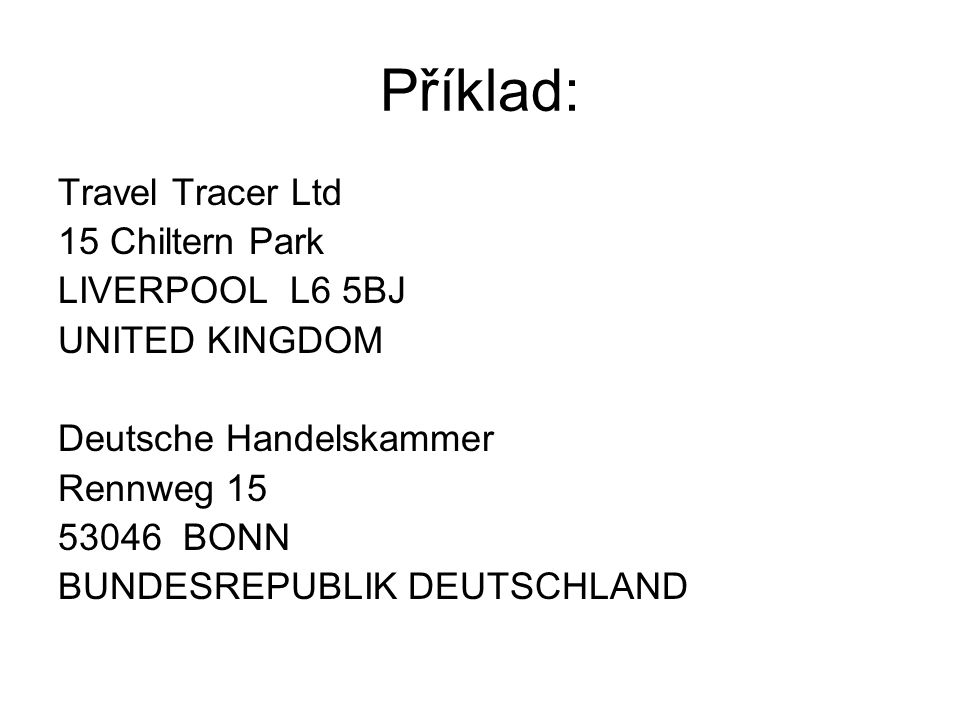Příklad: Travel Tracer Ltd 15 Chiltern Park LIVERPOOL L6 5BJ