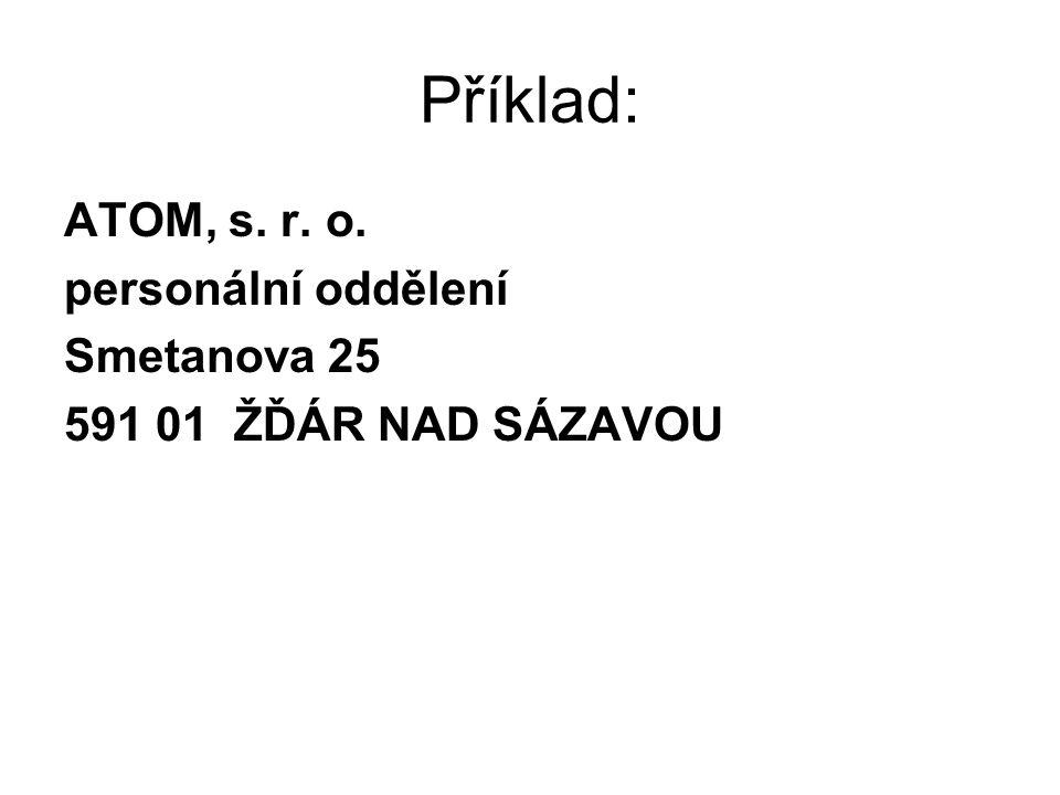Příklad: ATOM, s. r. o. personální oddělení Smetanova 25