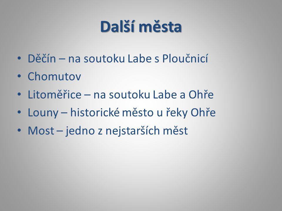 Další města Děčín – na soutoku Labe s Ploučnicí Chomutov