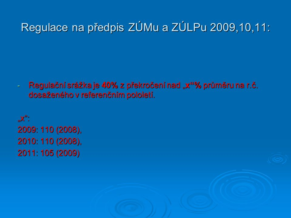 Regulace na předpis ZÚMu a ZÚLPu 2009,10,11: