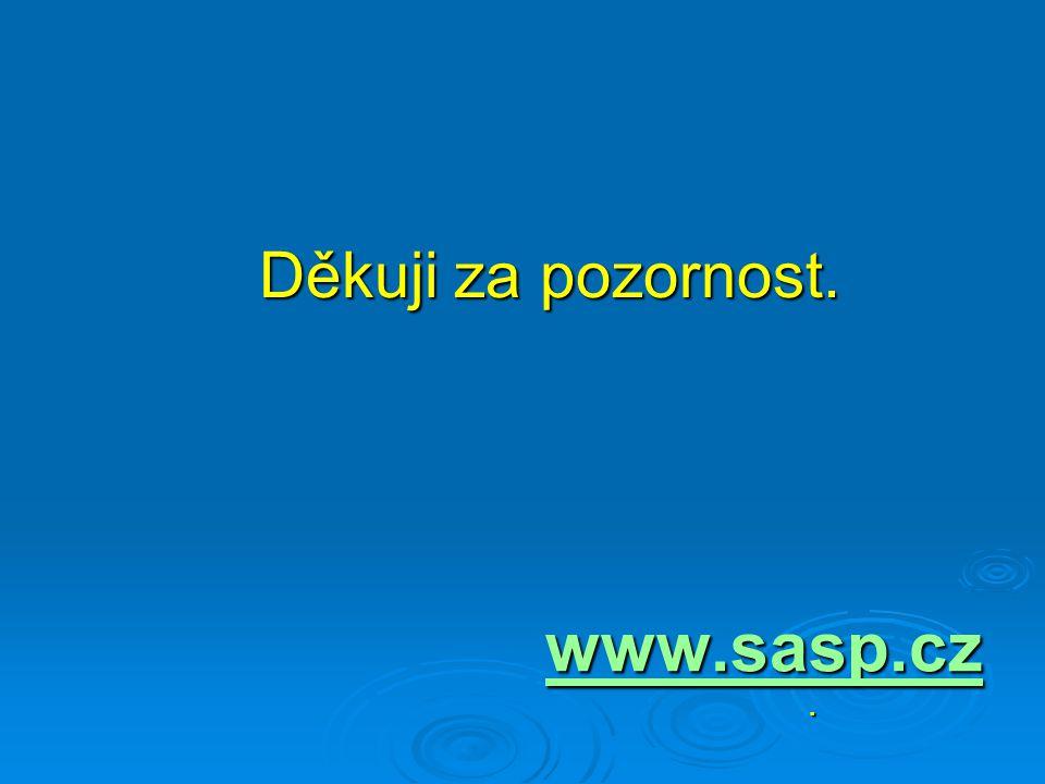Děkuji za pozornost. www.sasp.cz .