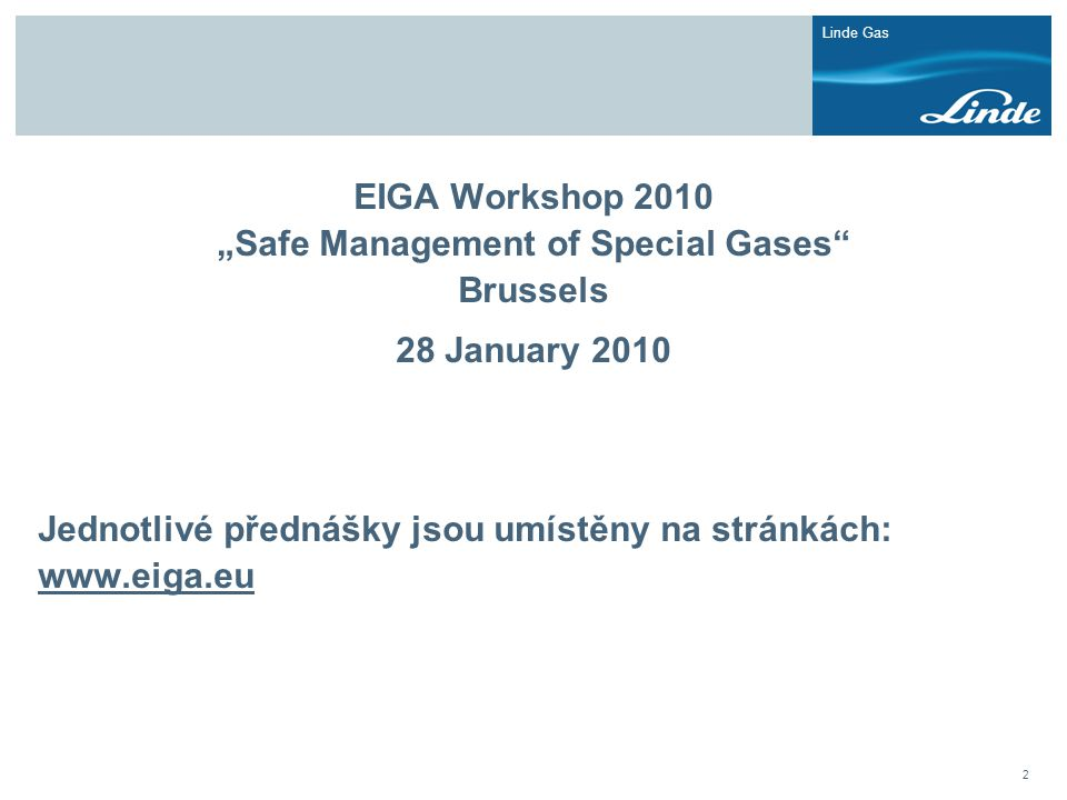 "EIGA Workshop 2010 ""Safe Management of Special Gases Brussels"