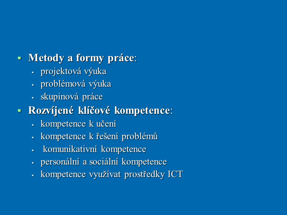 Rozvíjené klíčové kompetence: