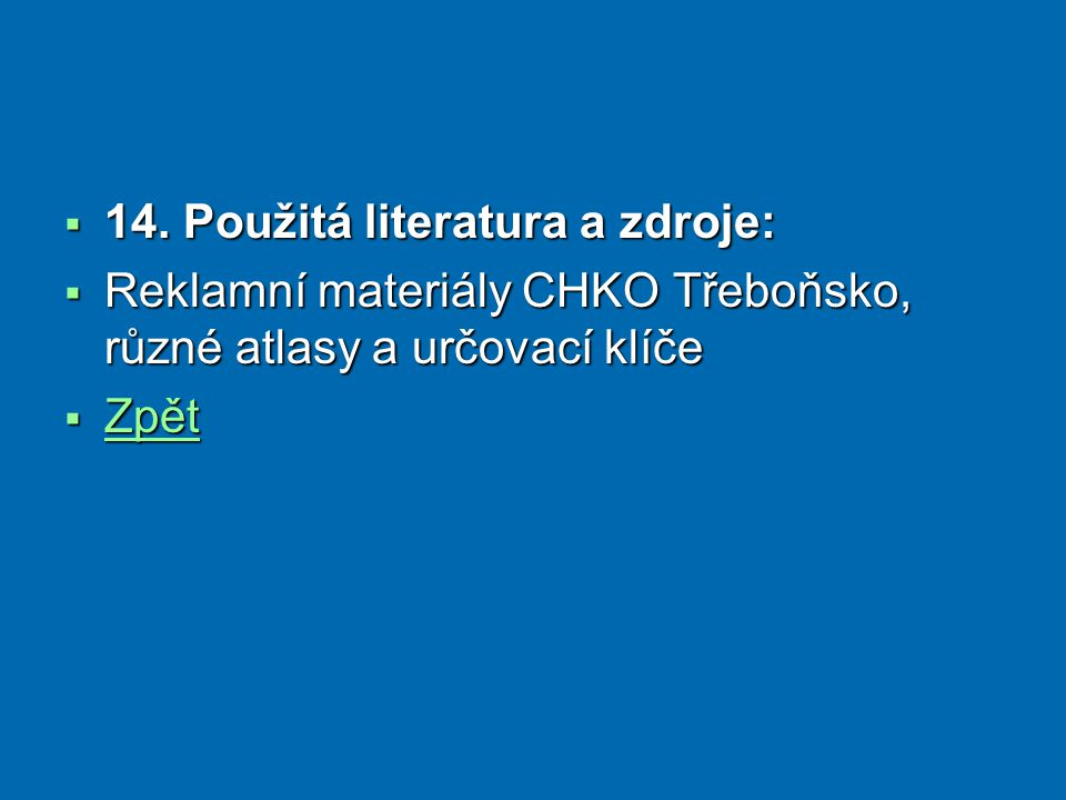 14. Použitá literatura a zdroje: