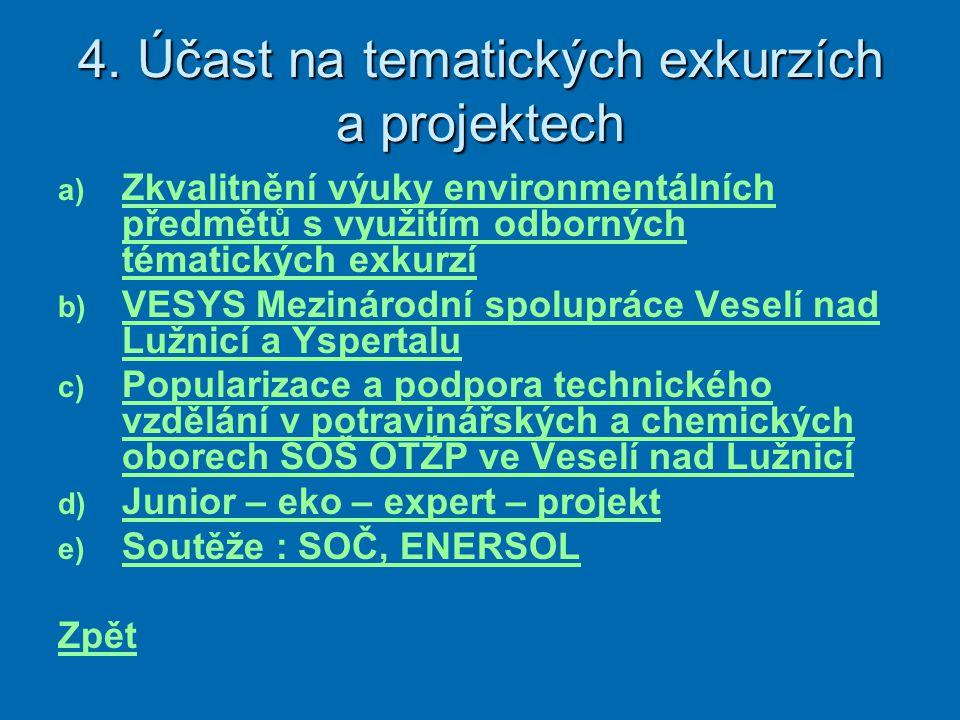 4. Účast na tematických exkurzích a projektech