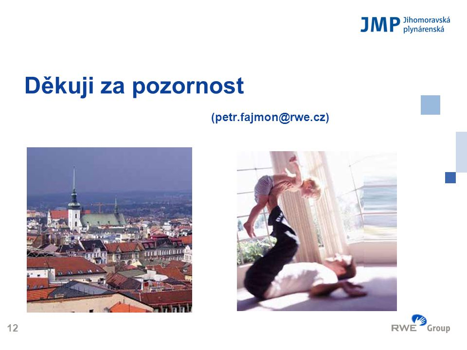 Děkuji za pozornost (petr.fajmon@rwe.cz)