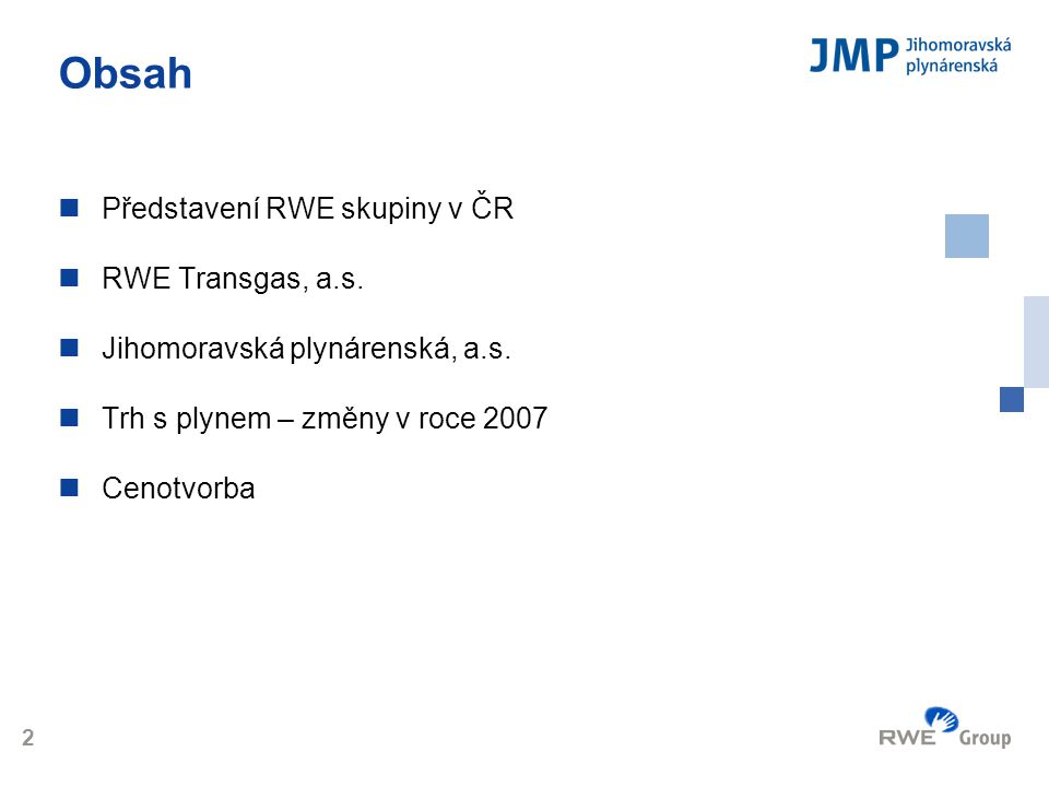 Obsah Představení RWE skupiny v ČR RWE Transgas, a.s.