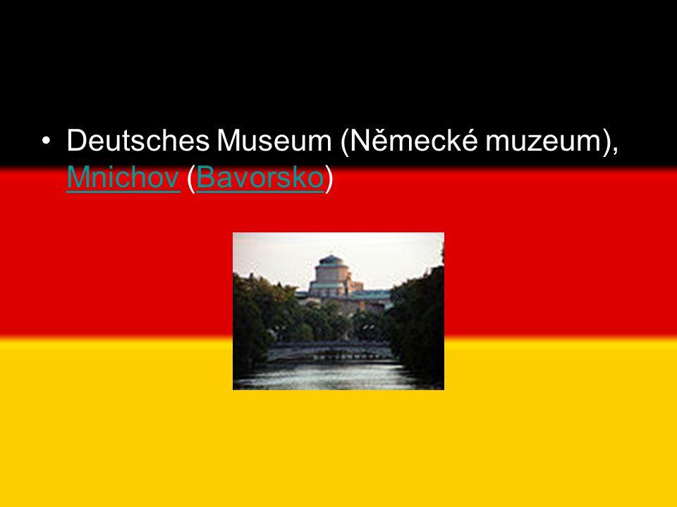 Deutsches Museum (Německé muzeum), Mnichov (Bavorsko)