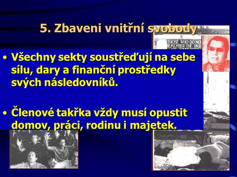 5. Zbaveni vnitřní svobody