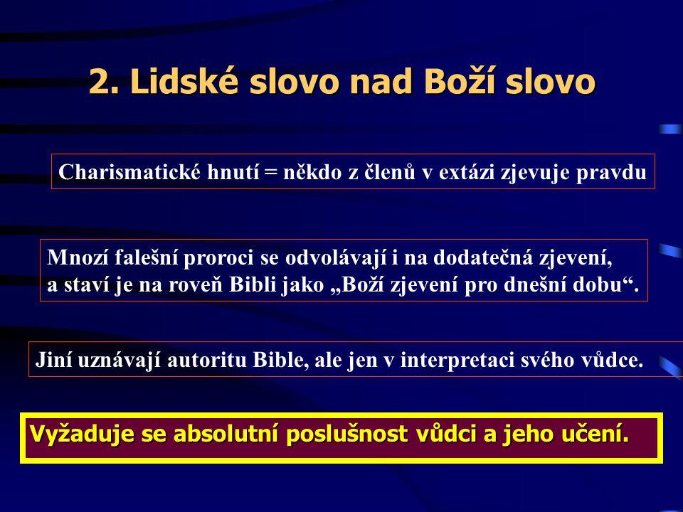 2. Lidské slovo nad Boží slovo