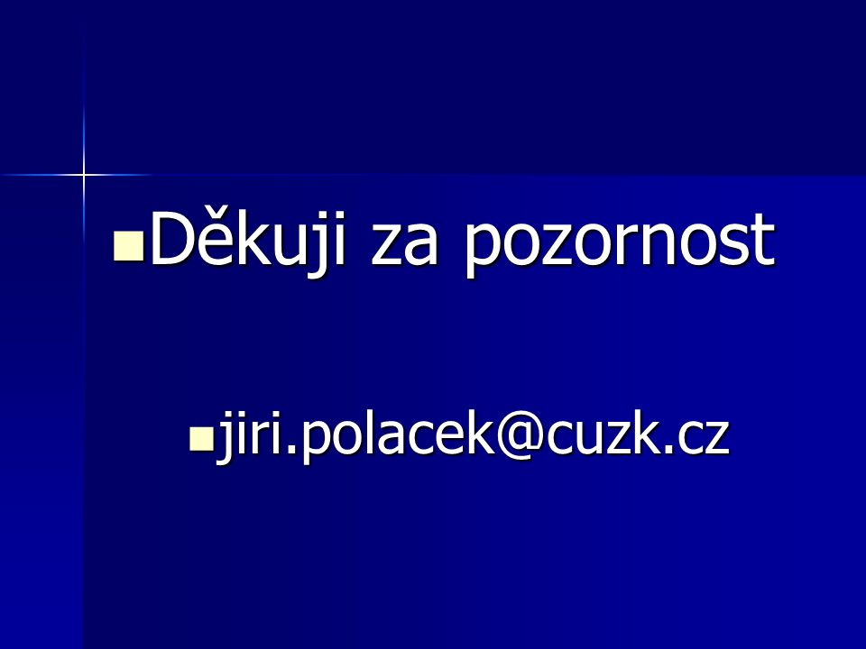 Děkuji za pozornost jiri.polacek@cuzk.cz