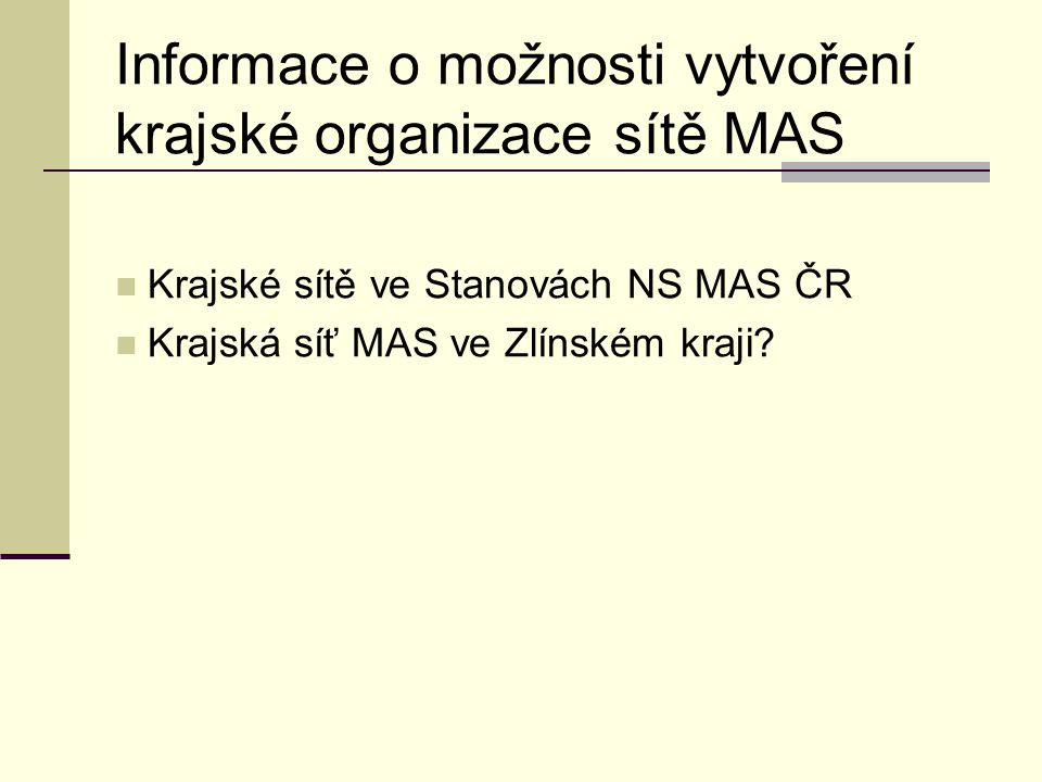 Informace o možnosti vytvoření krajské organizace sítě MAS