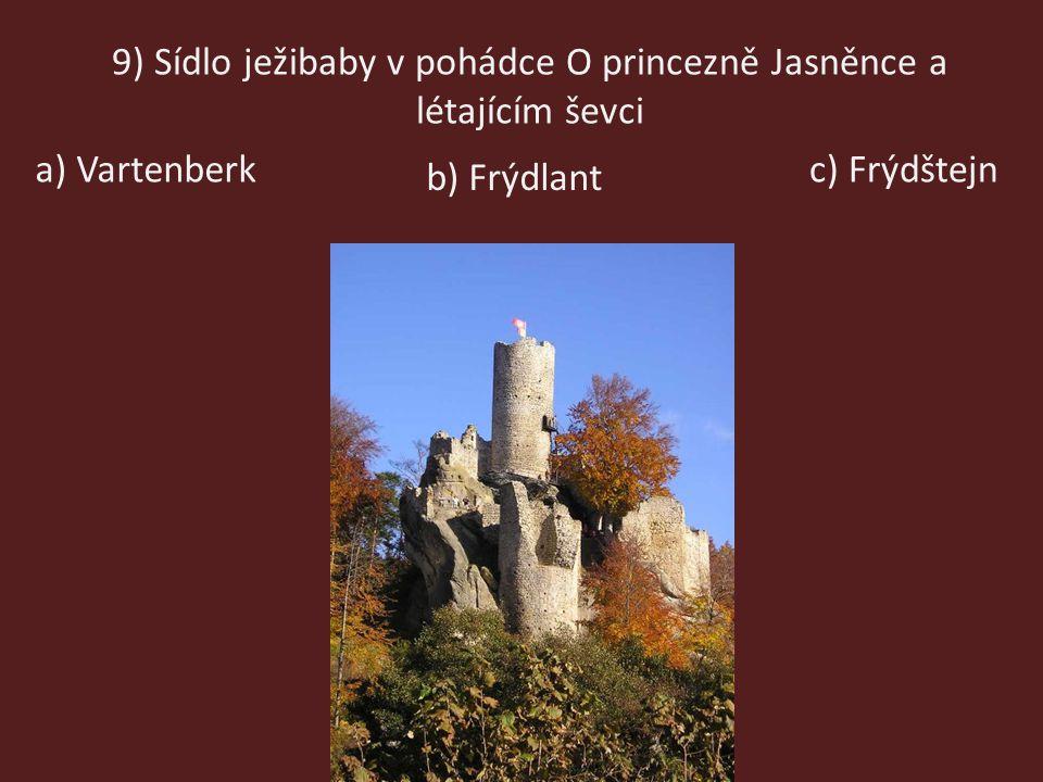 9) Sídlo ježibaby v pohádce O princezně Jasněnce a létajícím ševci