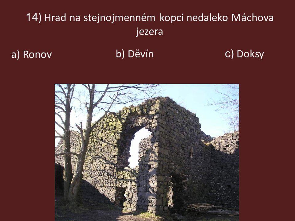 14) Hrad na stejnojmenném kopci nedaleko Máchova jezera