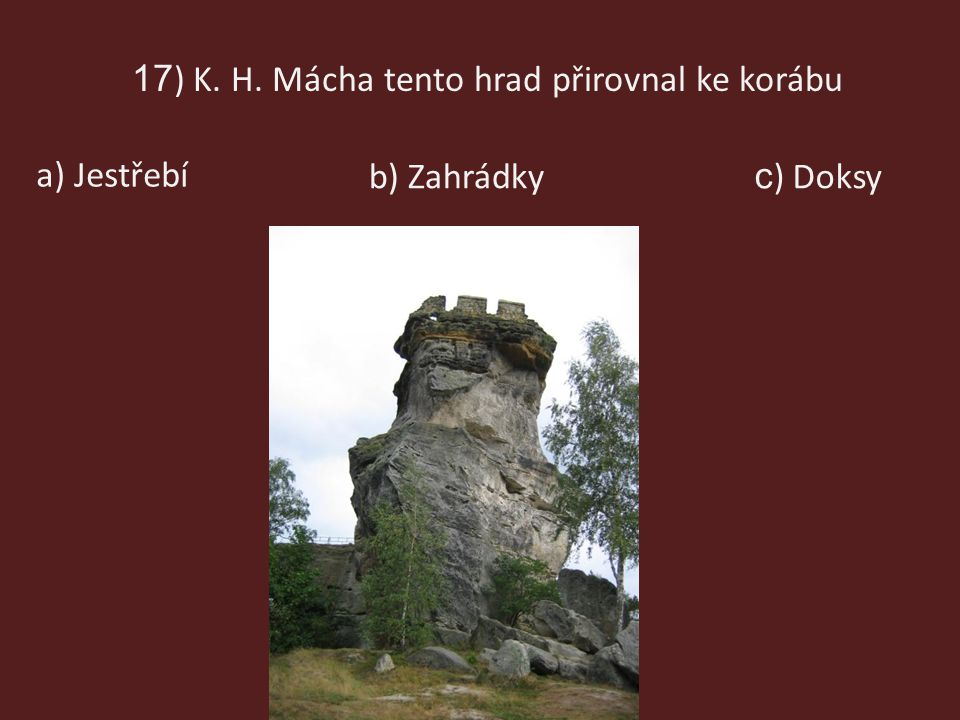 17) K. H. Mácha tento hrad přirovnal ke korábu