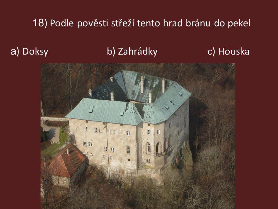 18) Podle pověsti střeží tento hrad bránu do pekel