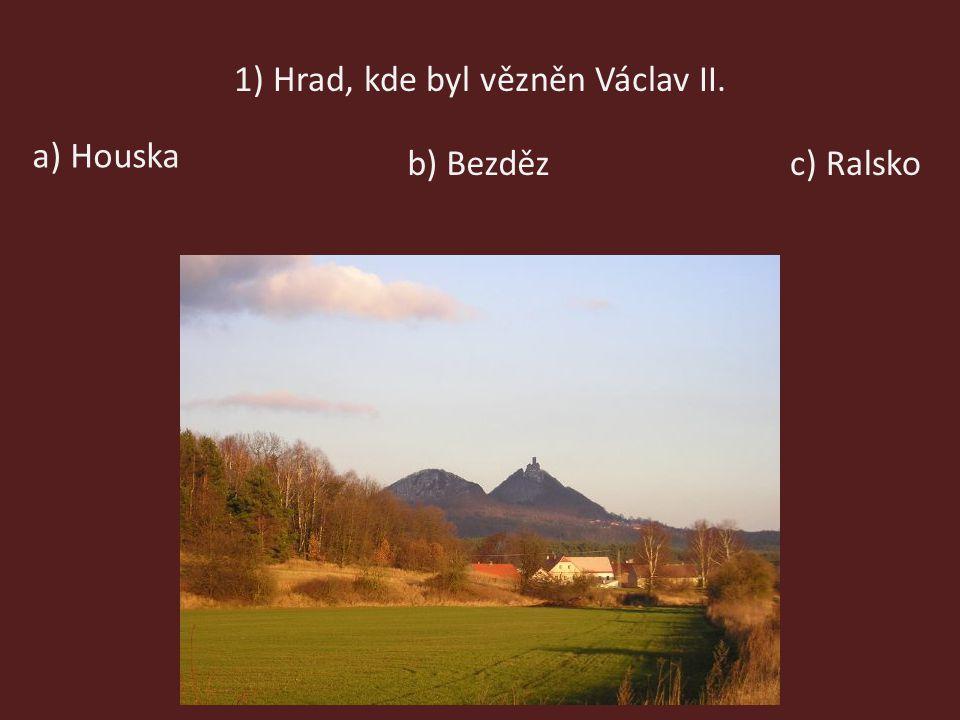 1) Hrad, kde byl vězněn Václav II.