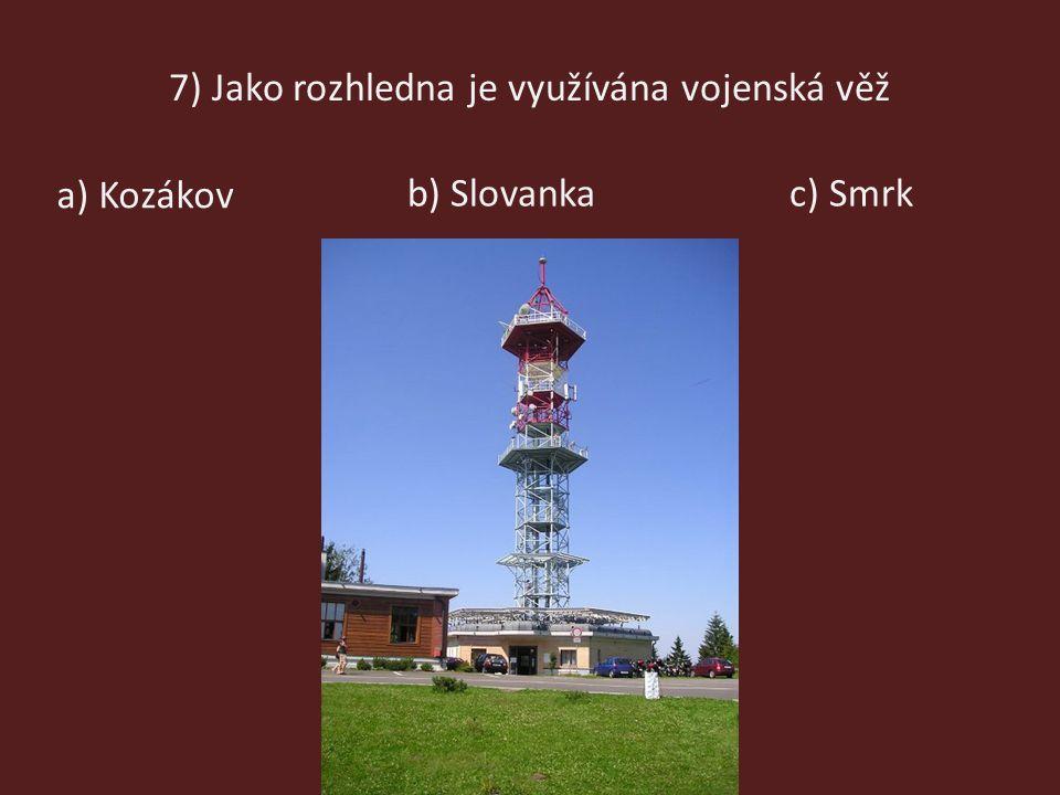 7) Jako rozhledna je využívána vojenská věž