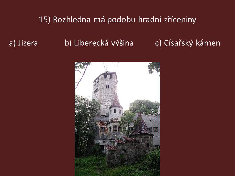 15) Rozhledna má podobu hradní zříceniny