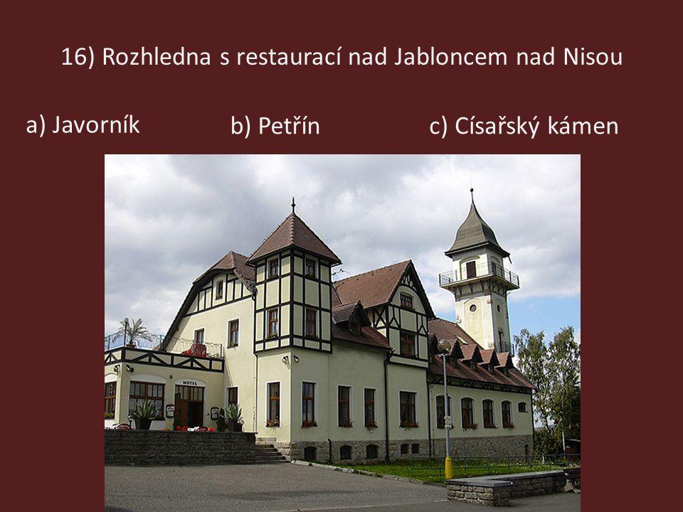 16) Rozhledna s restaurací nad Jabloncem nad Nisou
