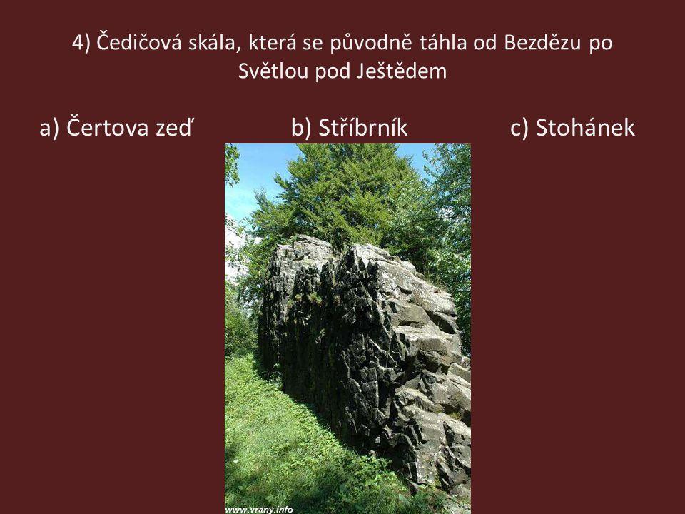 a) Čertova zeď b) Stříbrník c) Stohánek