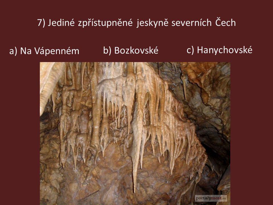 7) Jediné zpřístupněné jeskyně severních Čech