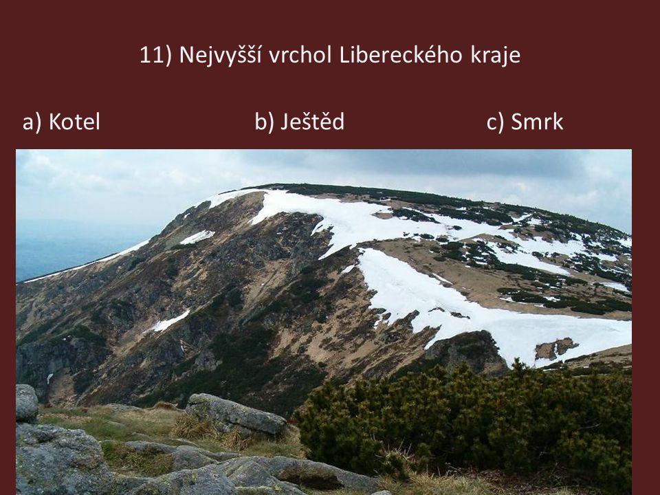 11) Nejvyšší vrchol Libereckého kraje