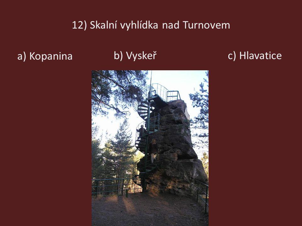 12) Skalní vyhlídka nad Turnovem