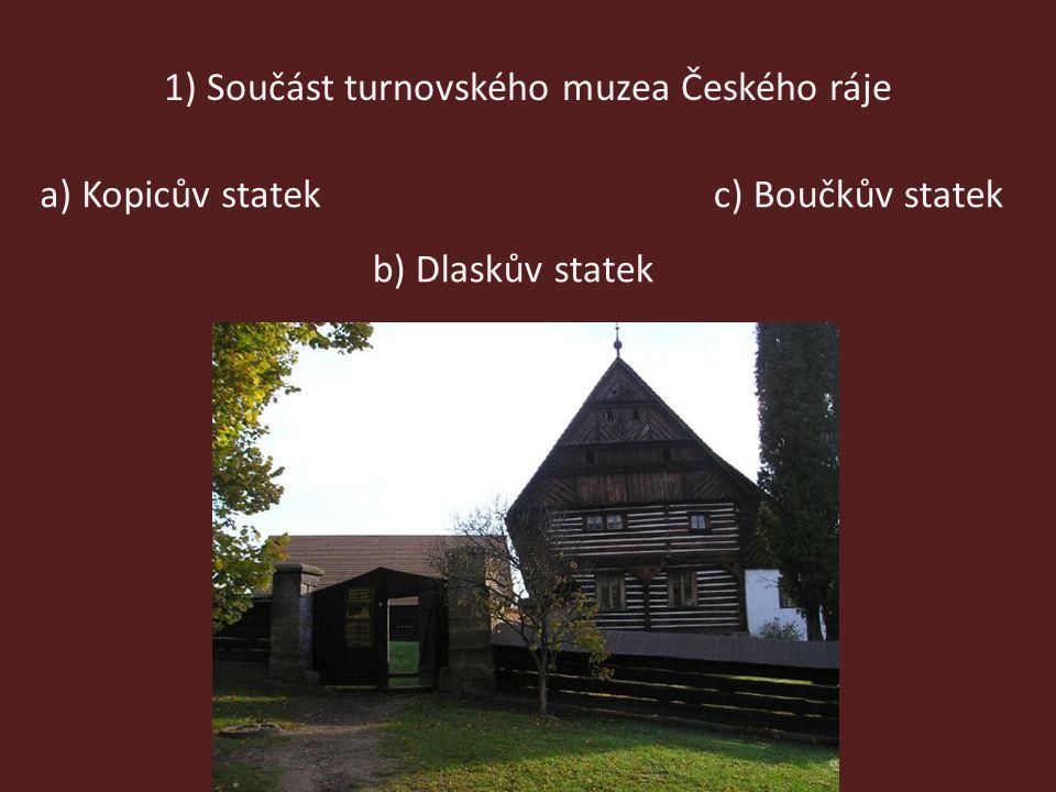 1) Součást turnovského muzea Českého ráje