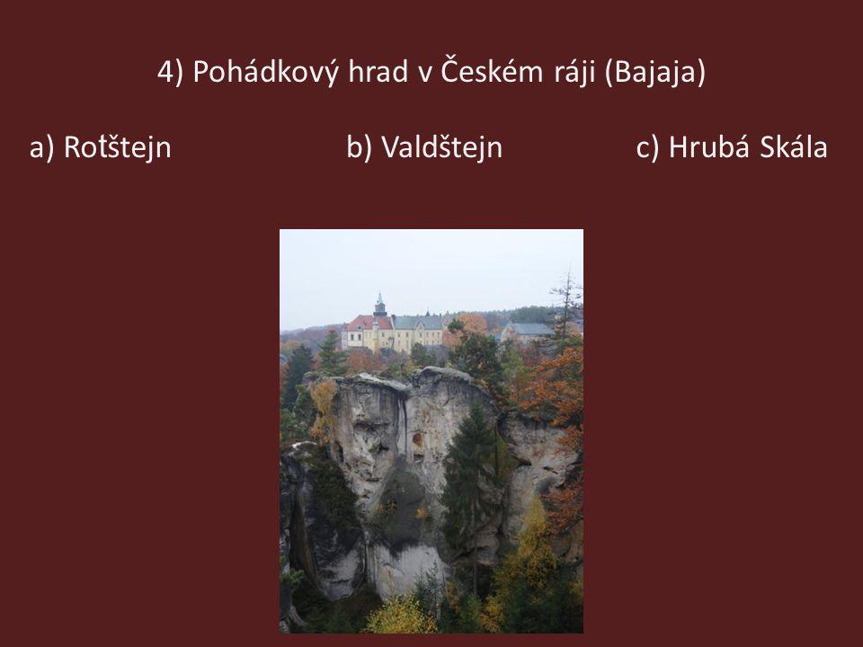4) Pohádkový hrad v Českém ráji (Bajaja)