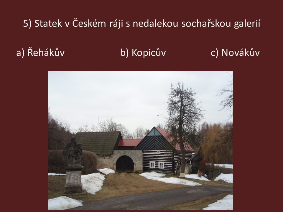 5) Statek v Českém ráji s nedalekou sochařskou galerií