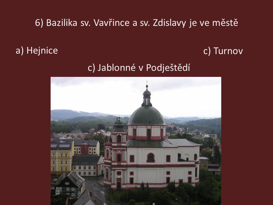 6) Bazilika sv. Vavřince a sv. Zdislavy je ve městě